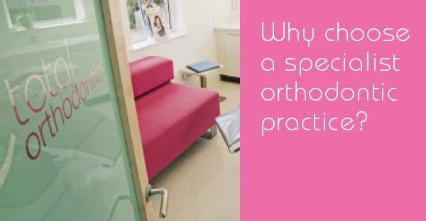 Why choose a specialist orthodontic practice?